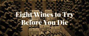 eight wines to try before you die