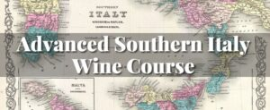 Advanced Southern Italy Wine Course